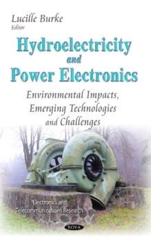Hydroelectricity & Power Electronics : Environmental Impacts, Emerging Technologies & Challenges, Hardback Book