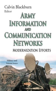 Army Information & Communication Networks : Modernization Efforts, Hardback Book