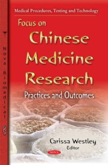 Focus on Chinese Medicine Research : Practices & Outcomes, Paperback Book