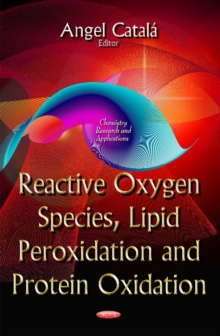 Reactive Oxygen Species, Lipid Peroxidation & Protein Oxidation, Hardback Book