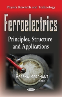 Ferroelectrics : Principles, Structure & Applications, Paperback Book