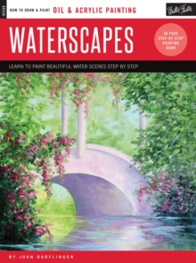 Oil & Acrylic: Waterscapes : Learn to Paint Beautiful Water Scenes Step by Step, Paperback Book