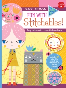 Fun with Stitchables! : Easy patterns to cross-stitch and sew, Spiral bound Book