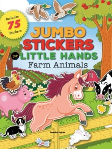 Jumbo Stickers for Little Hands: Farm Animals, Paperback Book