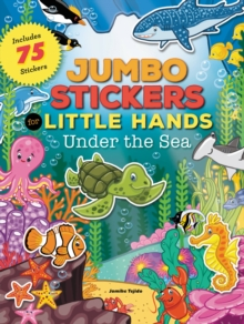 Jumbo Stickers for Little Hands: Under the Sea, Paperback Book