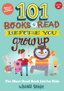101 Books to Read Before You Grow Up : The must-read book list for kids, Paperback / softback Book