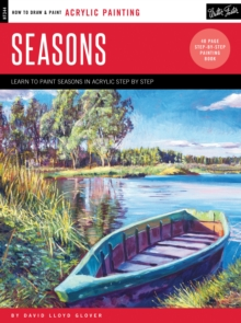 Acrylic: Seasons : Learn to Paint the Colors of the Seasons Step by Step, Paperback Book