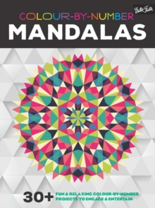 Colour-By-Number: Mandalas : 30+ Fun and Relaxing Colour-by-Number Projects to Engage and Entertain, Paperback Book