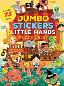 Jumbo Stickers for Little Hands: Funny Faces : Includes 75 Reusable Vinyl Stickers, Paperback Book