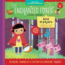 Lift-a-Flap Language Learners: The Enchanted Forest : An English/Spanish Lift-a-Flap Fairy Tale Adventure, Hardback Book
