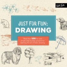 Just for Fun: Drawing : More than 100 fun and simple step-by-step projects for learning the art of basic drawing, Paperback Book