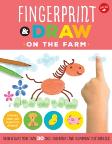Fingerprint & Draw: On the Farm : Draw & paint more than 30 cool fingerprint and thumbprint masterpieces, Paperback Book