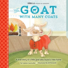 GOA Kids - Goats of Anarchy: The Goat with Many Coats : A true story of a little goat who found a new home, Hardback Book