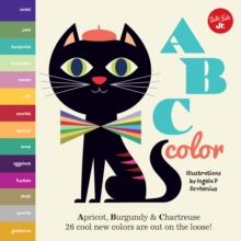 Little Concepts: ABC Color : Apricot, Burgundy & Chartreuse, 26 cool new colors are out on the loose!, Board book Book