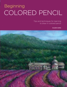 Portfolio: Beginning Colored Pencil : Tips and techniques for learning to draw in colored pencil, Paperback Book