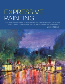 Portfolio: Expressive Painting : Tips and techniques for practical applications in watercolor, including color theory, color mixing, and understanding color relationships, Paperback Book