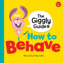 The Giggly Guide of How to Behave, Hardback Book