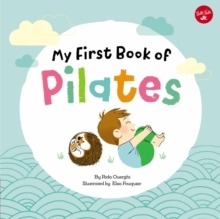 My First Book of Pilates : Pilates for Children, Board book Book