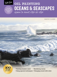 Oil Painting: Oceans & Seascapes : Learn to paint step by step, Paperback / softback Book