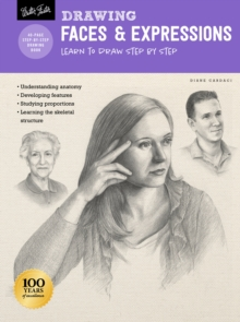 Drawing: Faces & Expressions : Learn to draw step by step, Paperback / softback Book