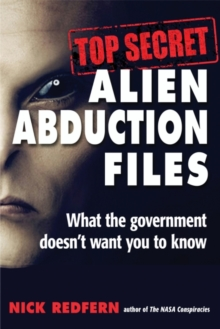 Top Secret Alien Abduction Files : What the Government Doesn't Want You to Know, EPUB eBook