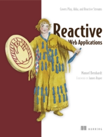 Reactive Web Applications: Covers Play, Akka, and Reactive Streams, Paperback Book