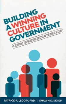 Building A Winning Culture In Government : A Blueprint for Delivering Success in the Public Sector, EPUB eBook