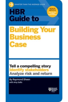 HBR Guide to Building Your Business Case (HBR Guide Series), Paperback / softback Book