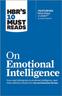 "HBR's 10 Must Reads on Emotional Intelligence (with featured article ""What Makes a Leader?"" by Daniel Goleman)(HBR's 10 Must Reads), Paperback / softback Book"