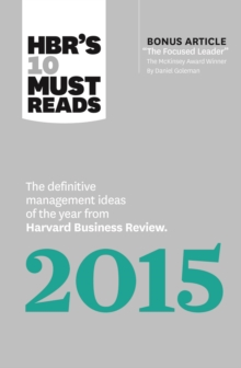"HBR's 10 Must Reads 2015 : The Definitive Management Ideas of the Year from Harvard Business Review (with bonus McKinsey AwardWinning article ""The Focused Leader"") (HBR's 10 Must Reads), EPUB eBook"