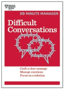 Difficult Conversations (HBR 20-Minute Manager Series), Paperback Book