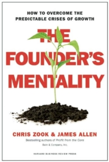 The Founder's Mentality : How to Overcome the Predictable Crises of Growth, Hardback Book