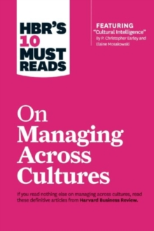 "HBR's 10 Must Reads on Managing Across Cultures (with featured article ""Cultural Intelligence"" by P. Christopher Earley and Elaine Mosakowski), Paperback / softback Book"