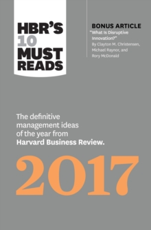"HBR's 10 Must Reads 2017 : The Definitive Management Ideas of the Year from Harvard Business Review (with bonus article ""What Is Disruptive Innovation?"") (HBR's 10 Must Reads), EPUB eBook"