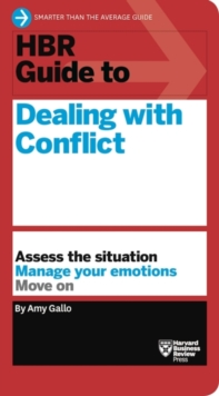 HBR Guide to Dealing with Conflict (HBR Guide Series), Paperback / softback Book