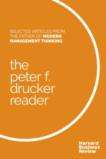 The Peter F. Drucker Reader : Selected Articles from the Father of Modern Management Thinking, EPUB eBook