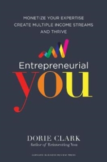 Entrepreneurial You : Monetize Your Expertise, Create Multiple Income Streams, and Thrive, Hardback Book