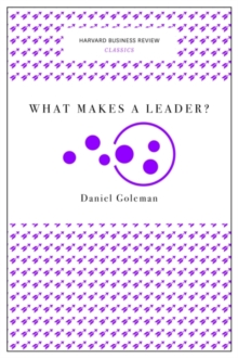 What Makes a Leader? (Harvard Business Review Classics), Paperback / softback Book
