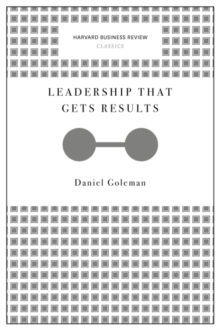 Leadership That Gets Results (Harvard Business Review Classics), Paperback Book
