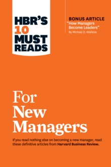 "HBR's 10 Must Reads for New Managers (with bonus article ""How Managers Become Leaders"" by Michael D. Watkins) (HBR's 10 Must Reads), EPUB eBook"