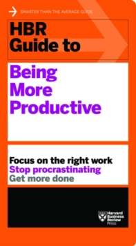 HBR Guide to Being More Productive (HBR Guide Series), Paperback / softback Book
