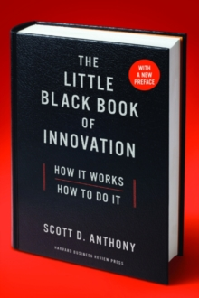 The Little Black Book of Innovation, With a New Preface : How It Works, How to Do It, Paperback Book