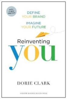 Reinventing You, With a New Preface : Define Your Brand, Imagine Your Future, Paperback Book