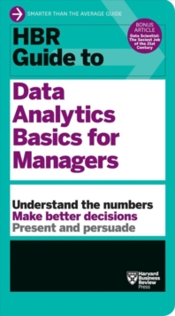 HBR Guide to Data Analytics Basics for Managers (HBR Guide Series), Paperback / softback Book
