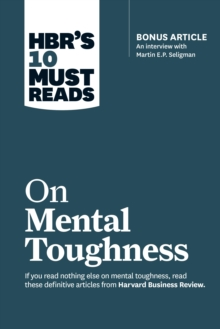 "HBR's 10 Must Reads on Mental Toughness (with bonus interview ""Post-Traumatic Growth and Building Resilience"" with Martin Seligman) (HBR's 10 Must Reads), EPUB eBook"