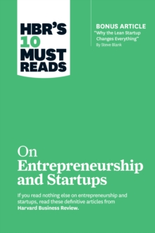 "HBR's 10 Must Reads on Entrepreneurship and Startups (featuring Bonus Article ""Why the Lean Startup Changes Everything"" by Steve Blank), EPUB eBook"