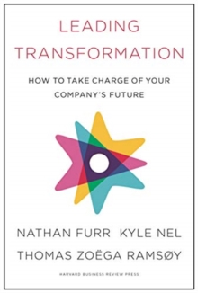 Leading Transformation : How to Take Charge of Your Company's Future, Hardback Book