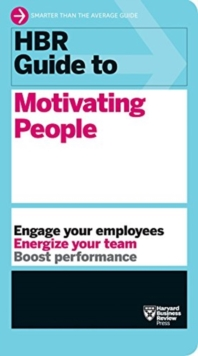 HBR Guide to Motivating People (HBR Guide Series), Paperback / softback Book