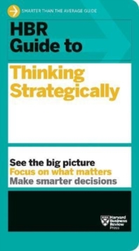 HBR Guide to Thinking Strategically (HBR Guide Series), Paperback / softback Book