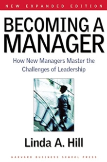 Becoming a Manager : How New Managers Master the Challenges of Leadership, Hardback Book